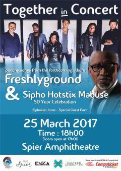 "Together In Concert: Freshlyground & Sipho ""Hotstix"" Mabuse - 25 March 2017"