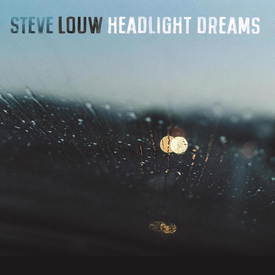 Steve Louw - Headlight Dreams